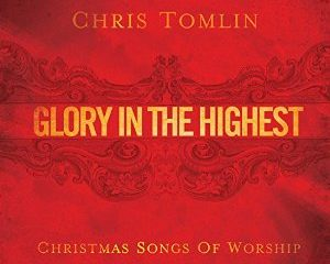 ANGELS WE HAVE HEARD ON HIGH – CHRIS TOMLIN