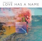 LOVE HAS A NAME – Jesus Culture (Kim Walker-Smith)
