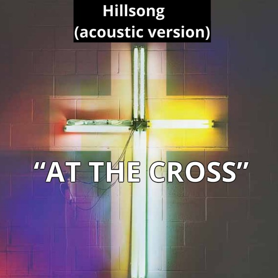 AT THE CROSS (Hillsong) - Spanish version
