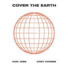 COVER THE EARTH (Kari Jobe & Cody Carnes)