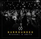 SURROUNDED (FIGHT MY BATTLES) (Michael W. Smith)