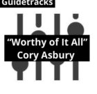 WORTHY OF IT ALL (Cory Asbury)